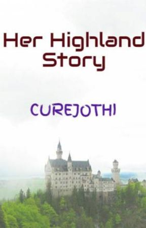 Her Highland Story by CUREJOTHI