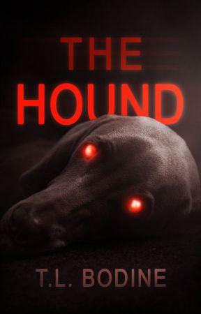 The Hound {WATTY WINNER} by TLBodine