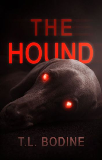 The Hound {Supported Story}