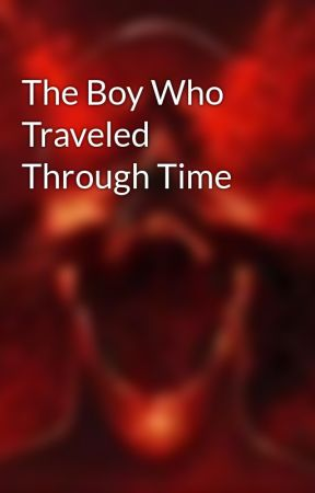 The Boy Who Traveled Through Time by JarvisJonathan