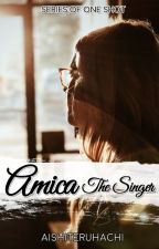 Amica (Series of One Shots) by aishiteruhachi