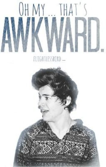 Oh My . . . That's Awkward ~ A Larry Stylinson FanFic