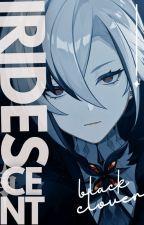 Iridescent [Black Clover] by Tokimi_Hyachi
