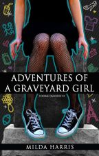 Adventures of  a Graveyard Girl (Funeral Crashing Mysteries #2) excerpt by MildaHarris