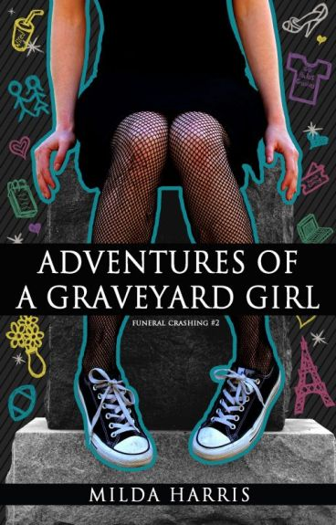 Adventures of  a Graveyard Girl (Funeral Crashing Mysteries #2) excerpt by MildaHarris