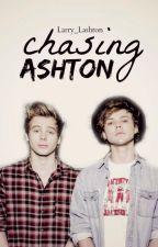 Chasing Ashton [ A Lashton Fanfic AU] by Larry_Lashton