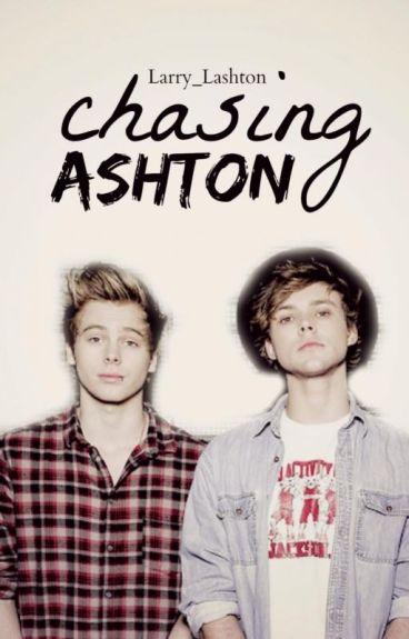 Chasing Ashton [ A Lashton Fanfic AU]