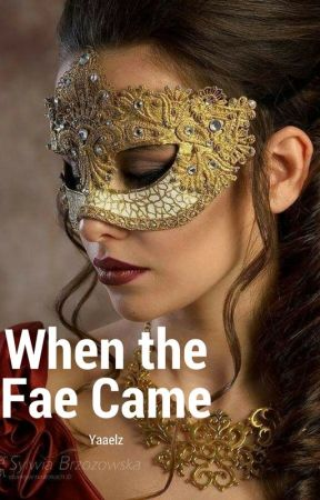 When the Fae Came by Yaaelz