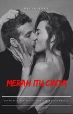 Merah itu Cinta by BellaAdra