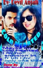 Manan:COLD HEARTED by Devil_Anjali
