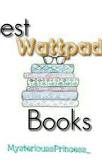 Best Wattpad Books by MysterioussPrincess_