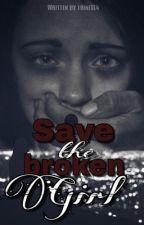 Save The Broken Girl by trine014