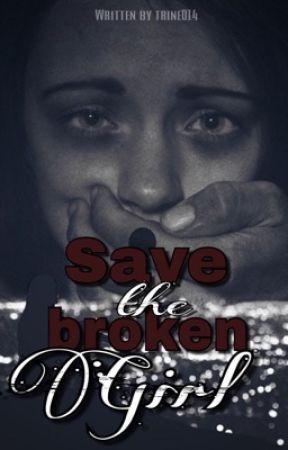 Saves The Broken Girl by trine014