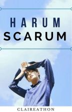 Harum Scarum | KTH. [COMPLETED] by claireathon