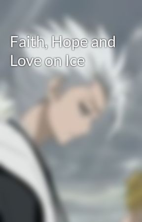 Faith, Hope and Love on Ice by silentdroplets