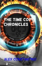 The Time Cop Chronicles by virata