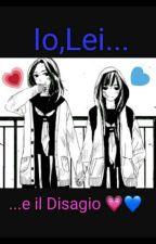 Io,Lei e il Disagio💗💙 by CreepySweetGirl