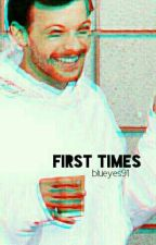 First Times || L.S. by blueyes91