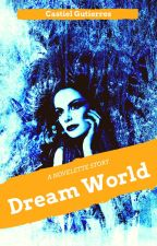 Dream World © by MxCastielGutierrez