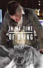 In My Time of Dying by Crimson_Graves