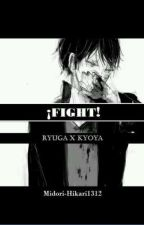 ¡Fight! [Ryuga x Kyoya] by Midori-Hikari1312
