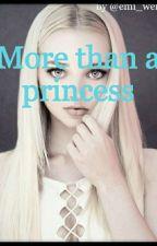 More than a Princess by emi_wen130