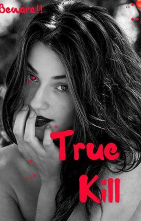 True Kill by kupuru_daiskui