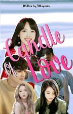 Candle of Love   Nayeon's Story ✔ by athayariix