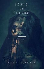 Loved by Federo  by MarillaGarden