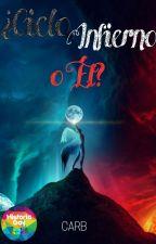 ¿Cielo, Infierno o él? [Yaoi/Gay] by Carb_BL