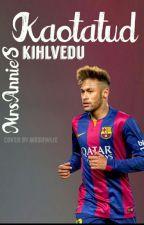 Kaotatud kihlvedu/Neymar .JR//LÕPETATUD by MrsAnnieS
