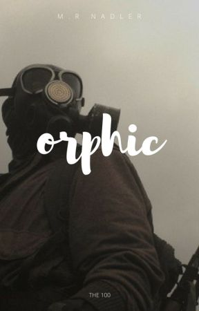 ▶ ORPHIC ⭐ THE 100 by jusdreinjusdaun_