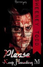 Please keep Haunting Me | Sweeney Todd - after death by Horroryas