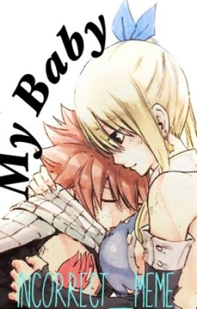 My Baby (NaLu Fanfic) by Incorrect_meme