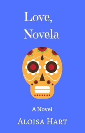 Love, Novela [Completed] by aloisahart