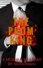 The Prom King: A Murder Mystery ✔ by Shalom900