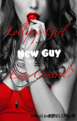 Lollipop Girl+New Guy=Even Control?