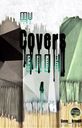 My Covers Book 4 by Queen_Dream06