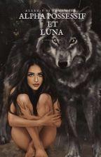 Alpha possessif et Luna by lolypop_xoxo
