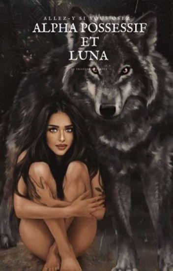 Alpha possessif et Luna