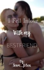 I fell inlove with my Bestfriend by Team_JiBea