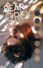 Dear Grey  ✓ by floralize