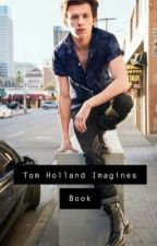 Tom Holland Imagines by FlexingNoodleboy