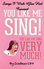 Glee - Songs I Wish Glee Had Covered by IceBear180