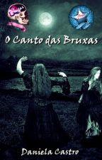 O CANTO DAS BRUXAS by DanielaCastroDaniAbe