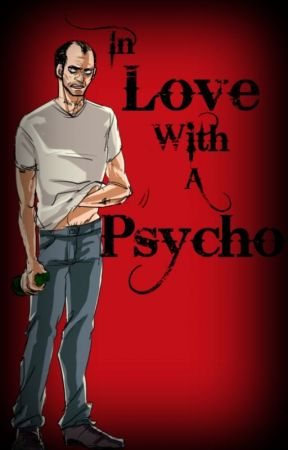 In Love With A Psycho (Trevor Phillips x Reader) by GreenDayTrashy