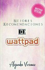 Recomendaciones de wattpad  by AlejandraVicinaiz