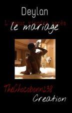 Deylan, l'amour viendra après le mariage 🥀 by Chocobonn238