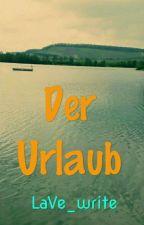 Der Urlaub  by LaVe_write