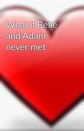 What if Belle and Adam never met  by GlamDiva